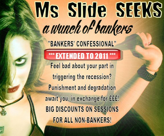 Tagged with , bankers confessional, credit crunch, dominatrix session, ...